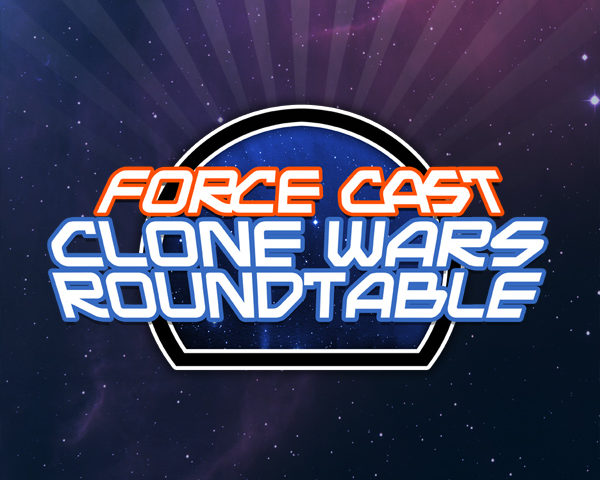 Dan Z Joins the ForceCast Clone Wars Roundtable to Discuss Season 6 Episode 12: Destiny