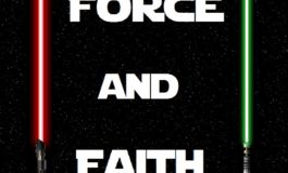Force and Faith:  Returning to the Jedi Temple of our Heart