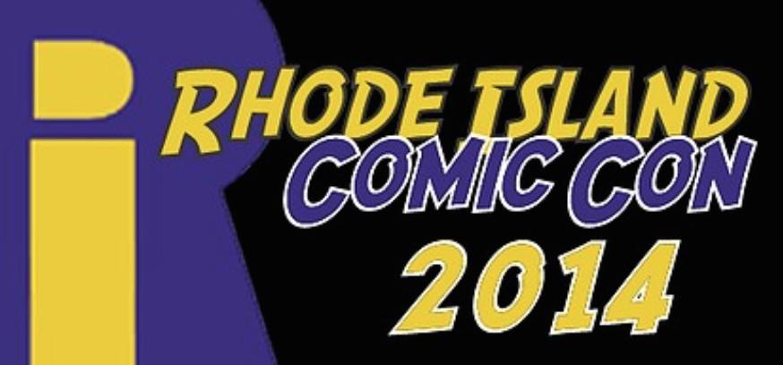 Rhode Island Comic-Con Preview Blog by Guest Blogger Mike Audette