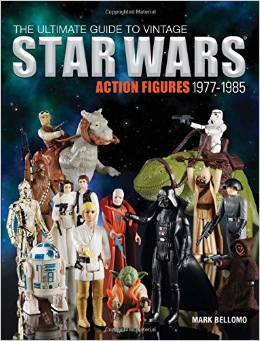Book Review: The Ultimate Guide to Vintage Star Wars Action Figures 1977-1985 by Mark Bellomo