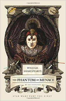Book Review: William Shakespeare's The Phantom of Menace: Star Wars Part the First