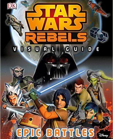 Book Review: Star Wars Rebels Visual Guide: Epic Battles