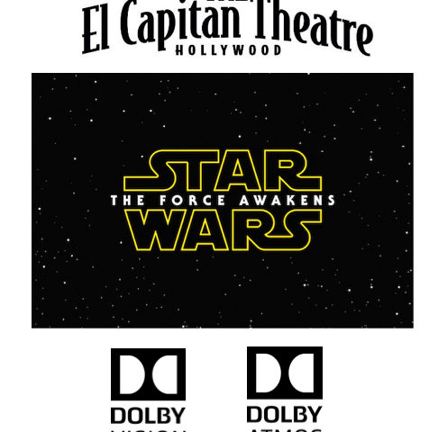 "Hollywood's El Capitan Theatre Presents a Special Engagement of ""Star Wars: The Force Awakens"""