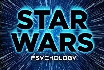 Star Wars Psychology: Dark Side of the Mind, featuring Dr. Travis Langley (120)