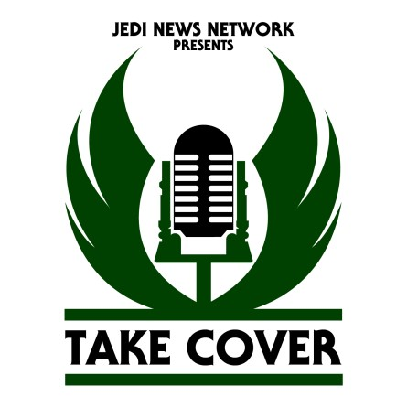 Check Out Take Cover Episode 19 from Jedi News Network