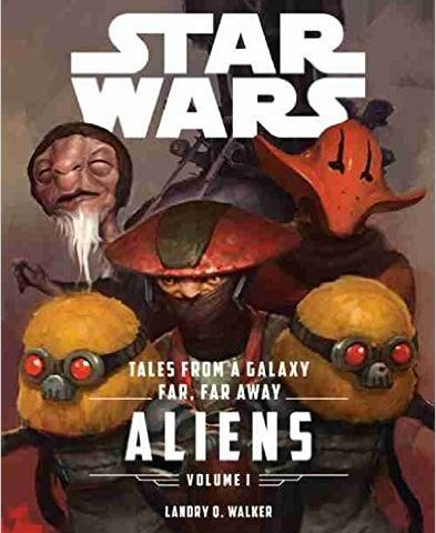 Book Review: Star Wars The Force Awakens: Tales From A Galaxy Far, Far Away Volume I- Aliens