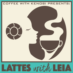 Lattes with Leia Show #17: 40 Years of Star Wars