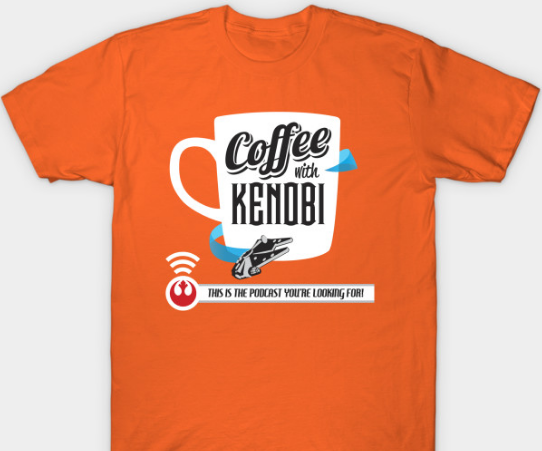 Order your Coffee With Kenobi T Shirts here