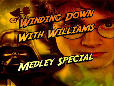 Winding Down With Williams #5- Medley Special (210)