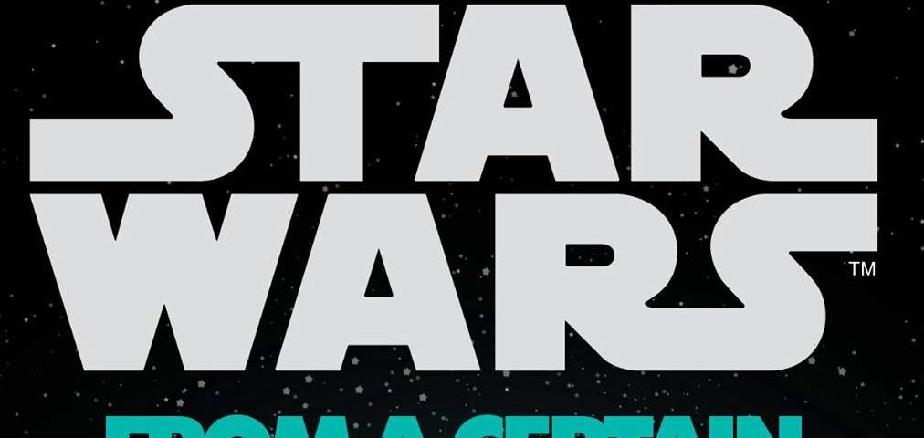 Del Rey Reveals Final Cover and Authors for 'Star Wars: From a Certain Point of View'