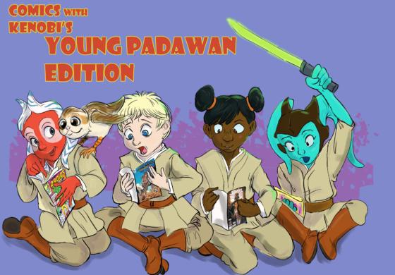 Comics With Kenobi #36.1: Young Padawans Edition
