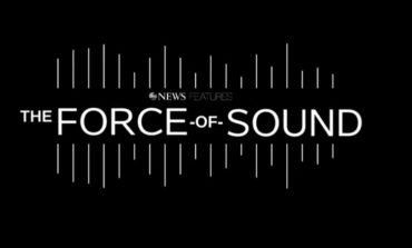 "ABC News to Premiere ""The Force of Sound"" Streaming Feature"