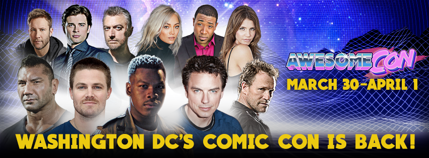 Awesome Con Comes to Washington DC Friday, March 30 – Sunday, April 1
