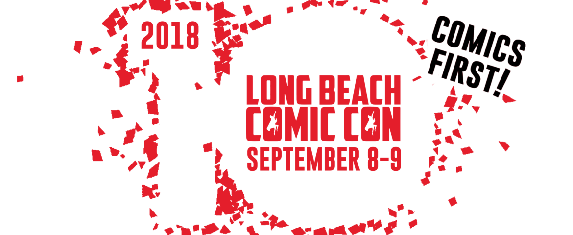 Long Beach Comic Con Announces Star-Studded Program Line-Up and Event Activities Ahead of September 8th Opening