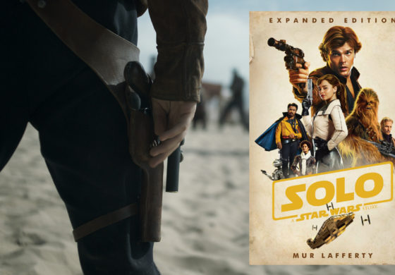 """Book Review: """"Solo: A Star Wars Story"""" Expanded Edition by Mur Lafferty"""