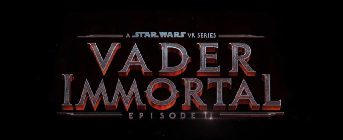 ILMxLAB Announces Surprise Release of VADER IMMORTAL: EPISODE II at Oculus Connect